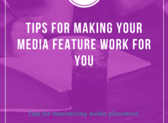 5 Tips for Making Your Media Feature Work For You